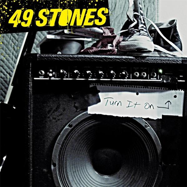 49Stones-TurnItOn.jpg